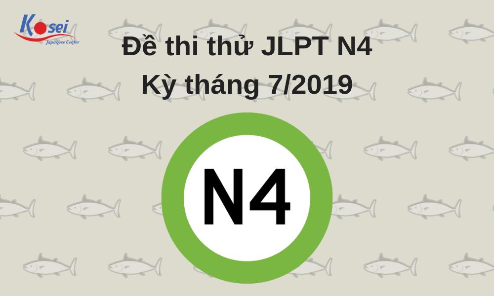 https://kosei.vn/de-thi-thu-jlpt-n4-ky-thang-7-2019-kosei-n2182.html