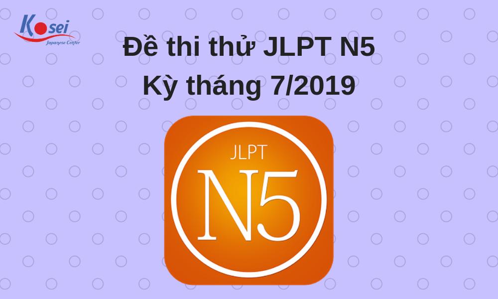 https://kosei.vn/de-thi-thu-jlpt-n5-ky-thang-7-2019-kosei-n2180.html