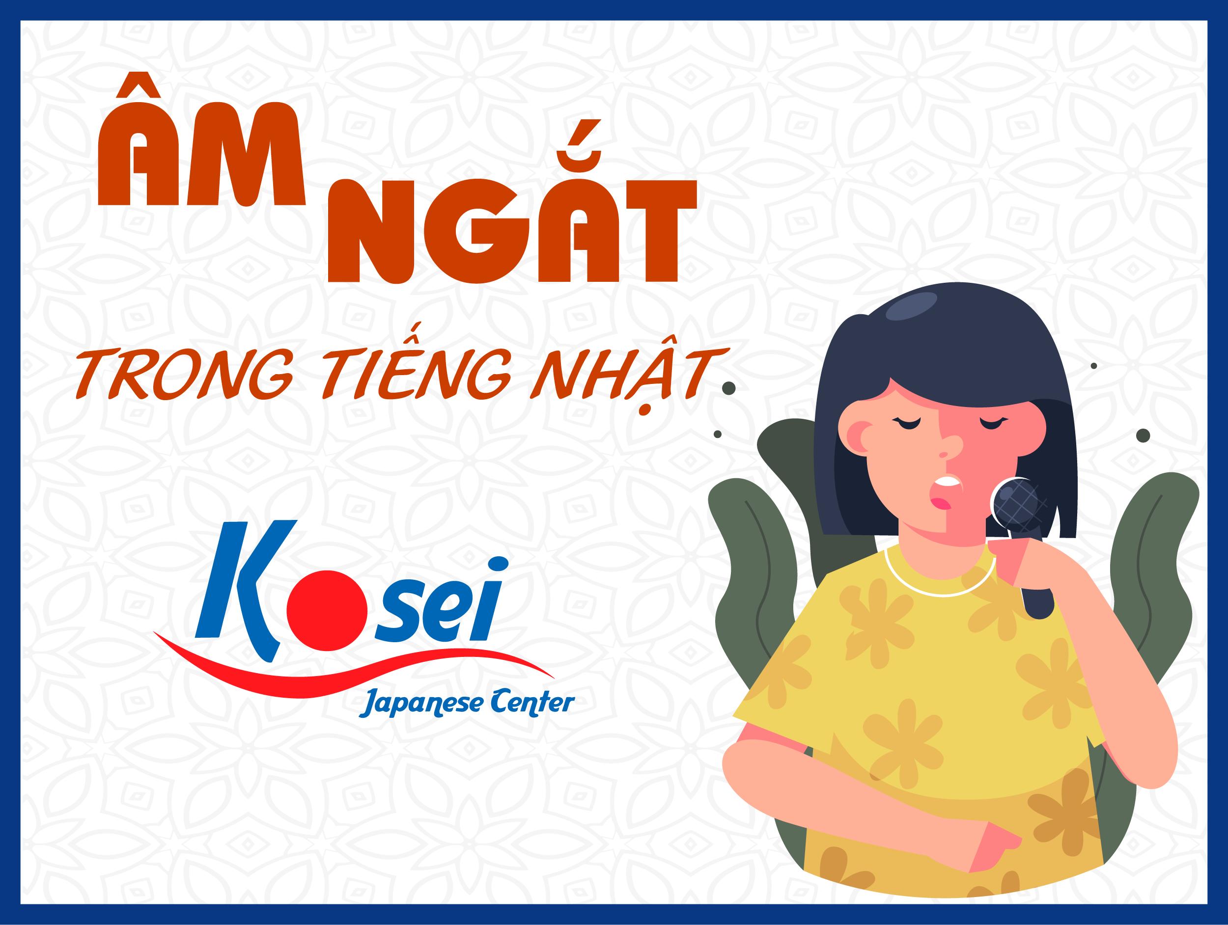 https://kosei.vn/am-ngat-trong-tieng-nhat-la-gi-dong-vai-tro-nhu-the-nao-n3158.html