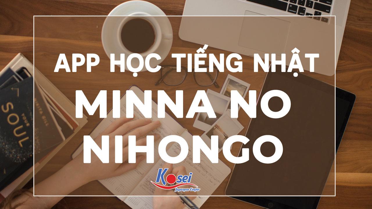 https://kosei.vn/bat-mi-cac-app-hoc-tieng-nhat-minna-no-nihongo-ban-nen-biet-n3223.html