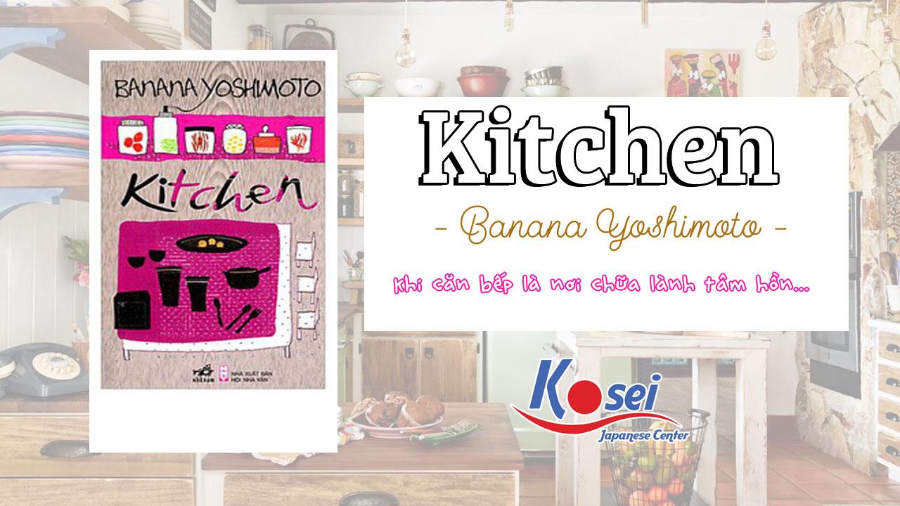 https://kosei.vn/kitchen-banana-yoshimoto-khi-can-bep-la-noi-chua-lanh-tam-hon-n3154.html