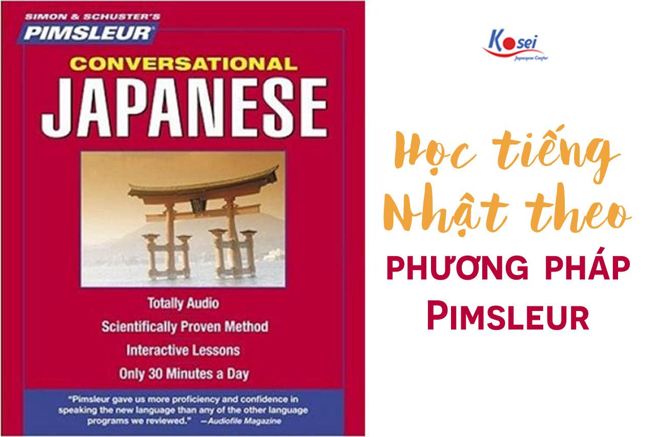phương pháp pimsleur, phương pháp học pimsleur, hướng dẫn học phương pháp pimsleur, học tiếng nhật theo phương pháp pimsleur