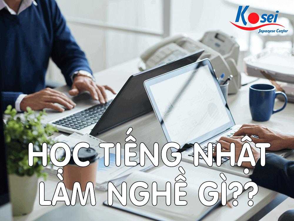 https://kosei.vn/hoc-tieng-nhat-lam-nghe-gi-n3199.html