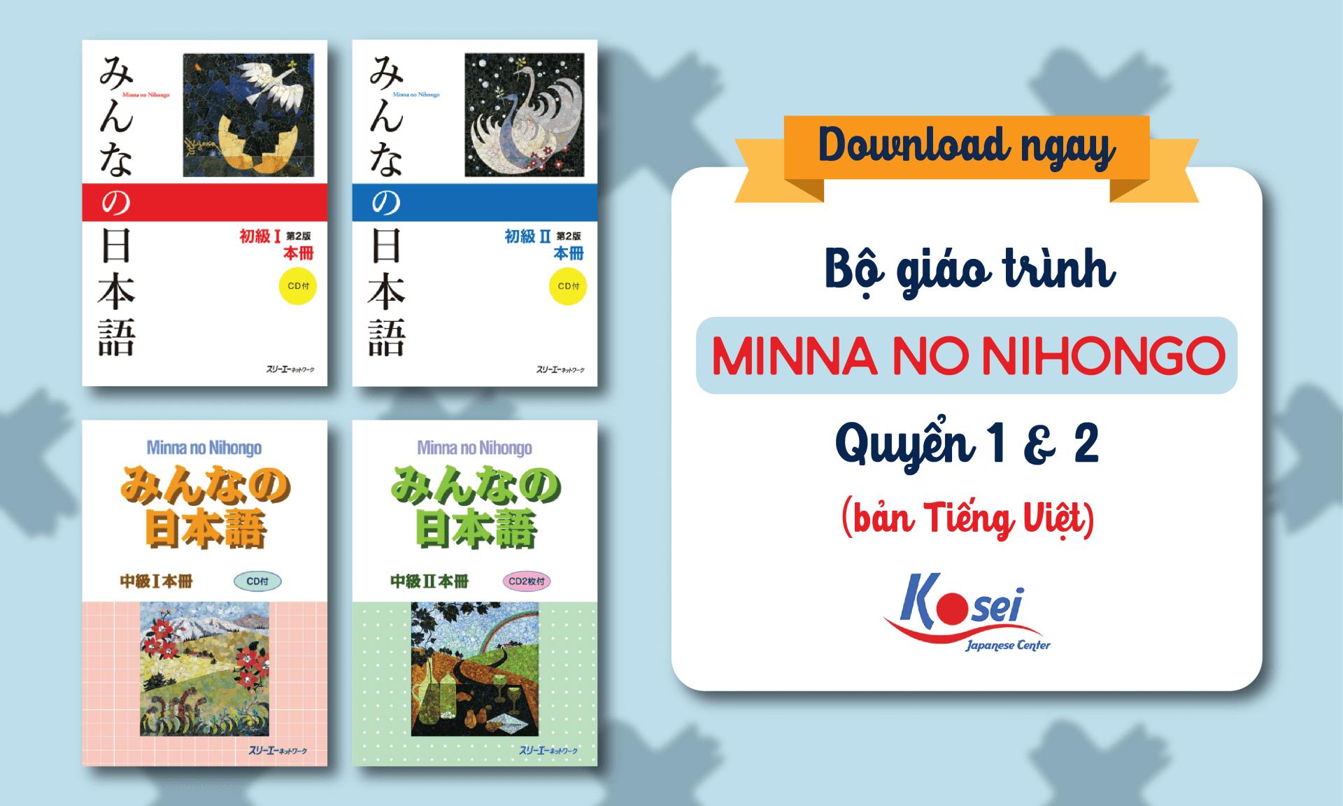 Nhanh tay nhận ngay giáo trình Minnano nihongo 1 và 2 chi tiết nhất