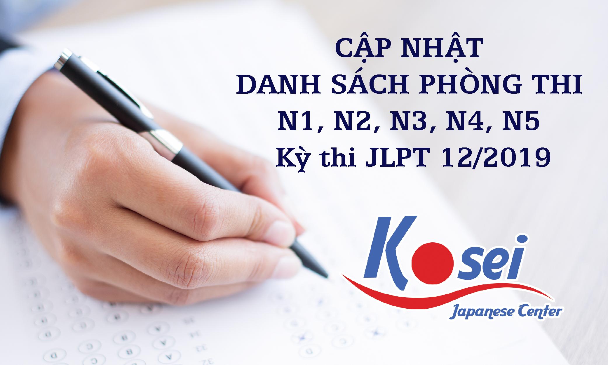 https://kosei.vn/cap-nhat-danh-sach-phong-thi-n1-n2-n3-n4-n5-ky-thi-jlpt-12-2019-n2540.html