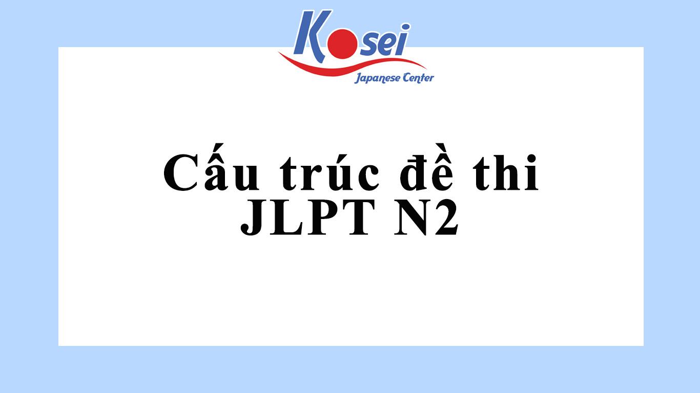 Cấu trúc đề thi JLPT N2