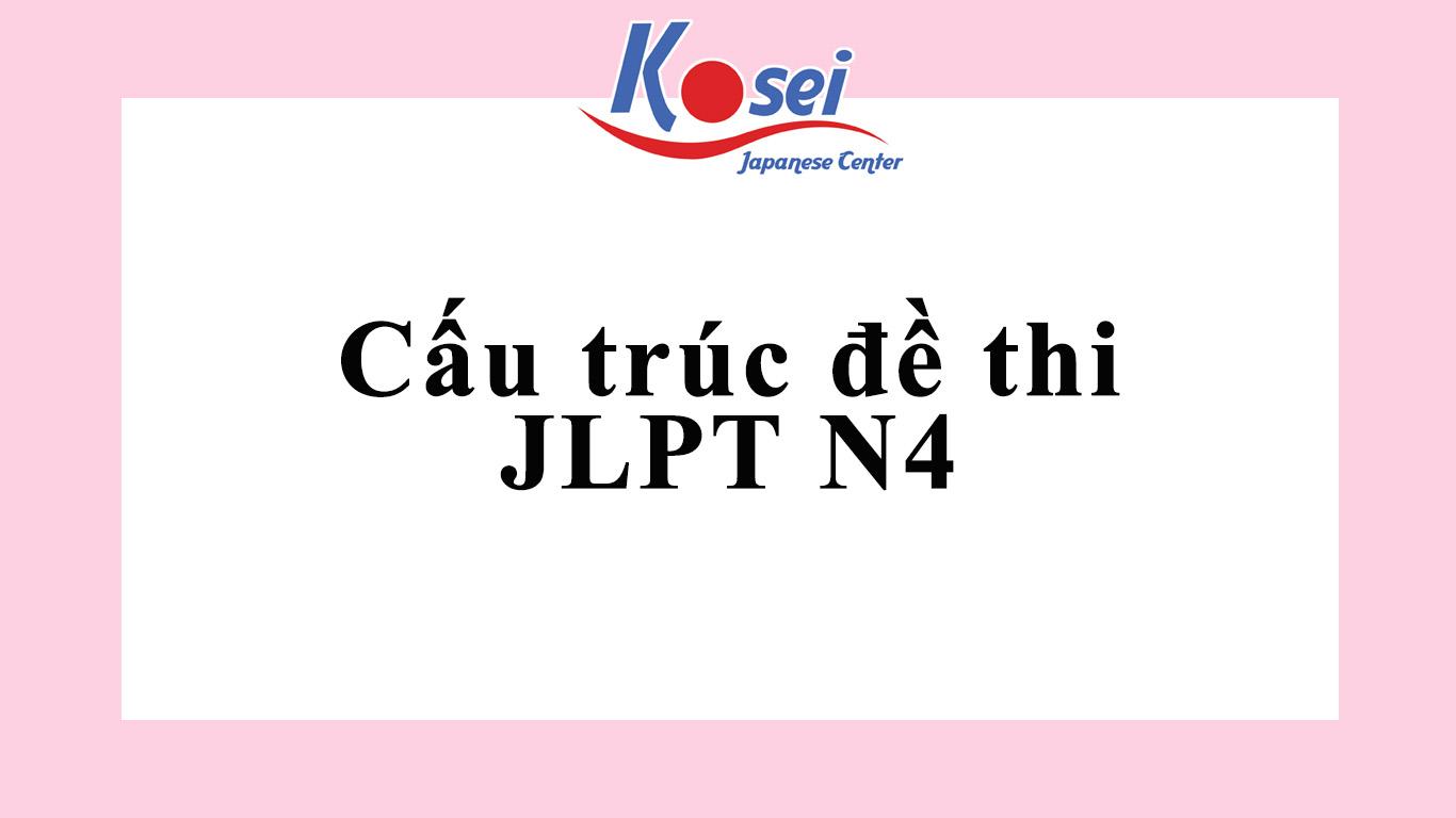 Cấu trúc đề thi JLPT N4