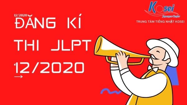 https://kosei.vn/cuoi-cung-cung-duoc-dang-ky-thi-jlpt-ngay-6-12-2020-n3056.html
