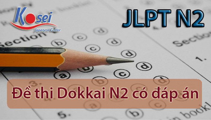 http://kosei.vn/de-thi-dokkai-n2-co-dap-an-n1535.html