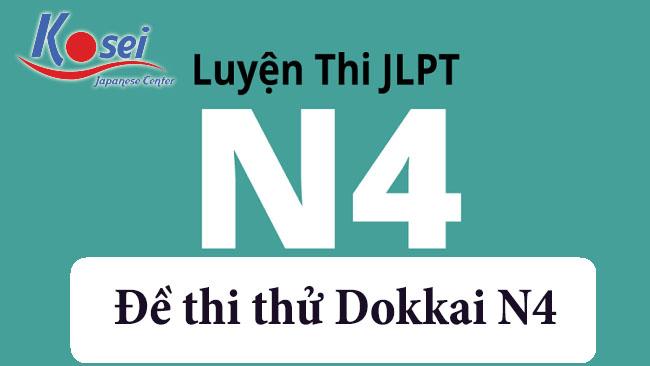 Đề thi thử Dokkai N4