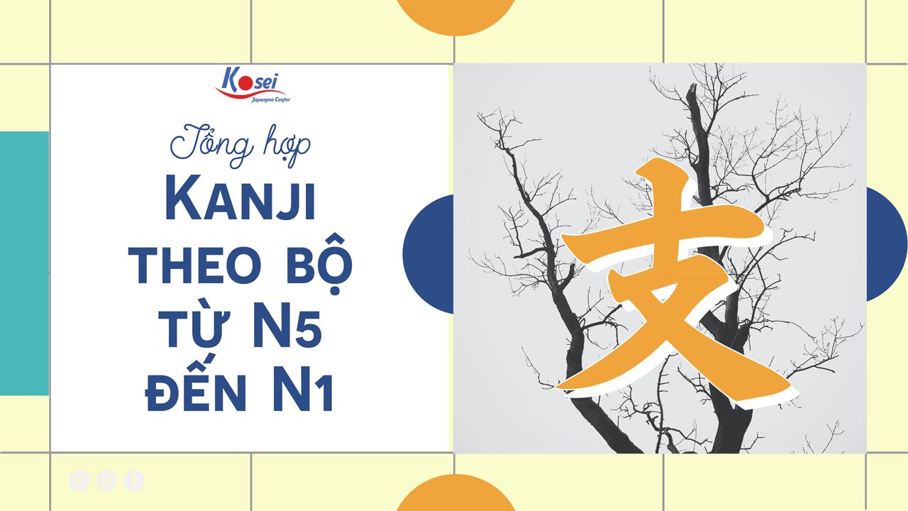 https://kosei.vn/phan-biet-6-kanji-theo-bo-chi-de-dang-nho-kosei-n3163.html