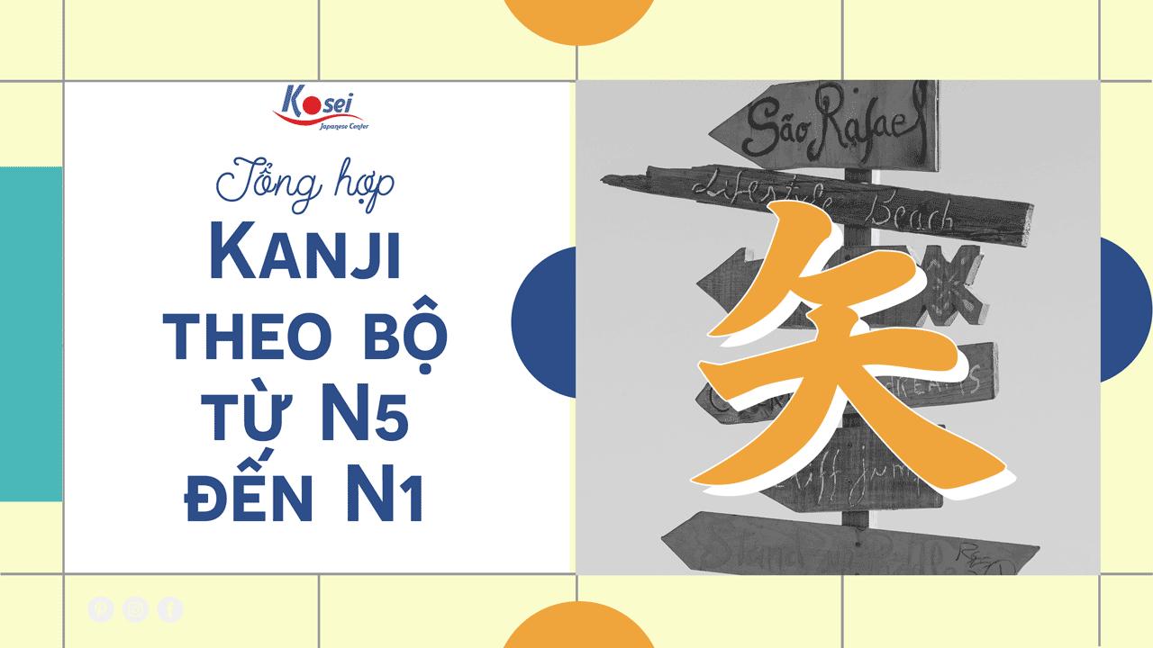 Học Kanji theo bộ Thỉ - mũi tên