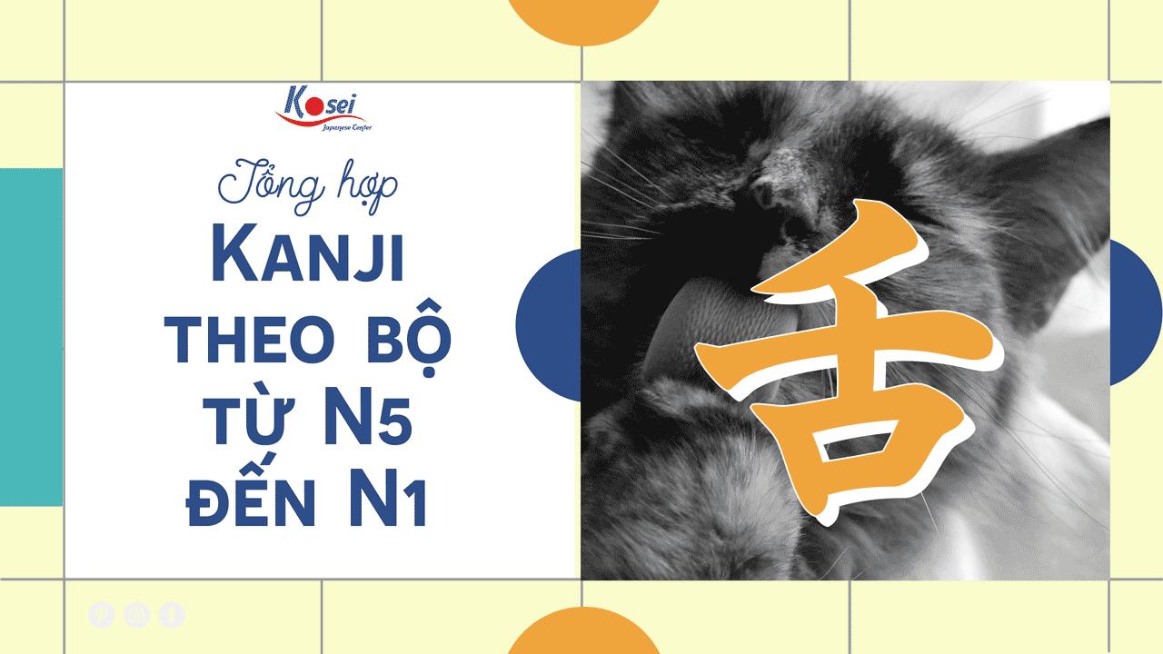 Học tất tần tật Kanji theo bộ Thiệt