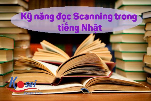 Kỹ năng đọc Scanning trong tiếng Nhật.