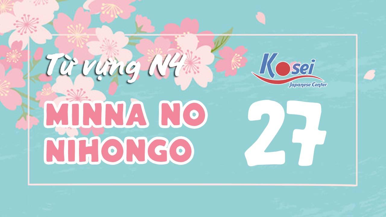 Từ vựng N4 Minna no Nihongo - Bài 27