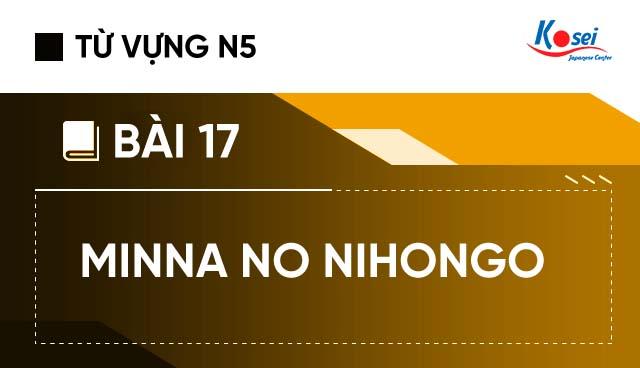 Từ vựng Minna no Nihongo: Bài 17