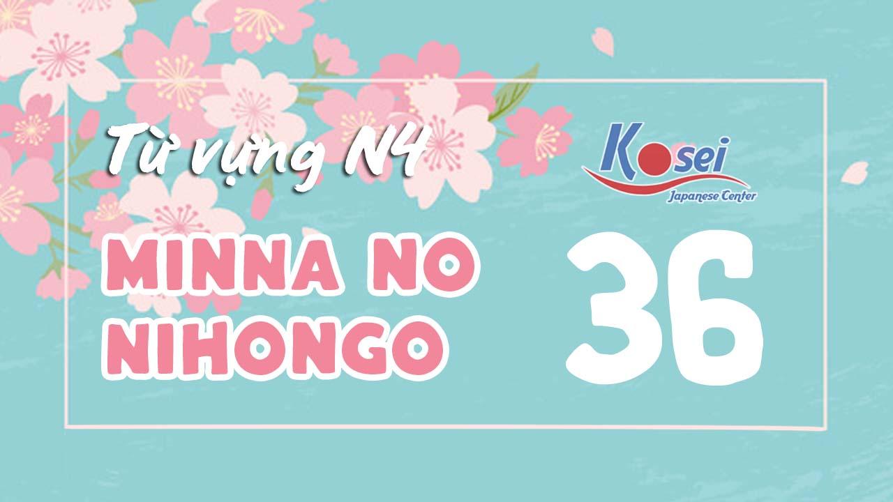 Từ vựng N4 Minna no Nihongo - Bài 36