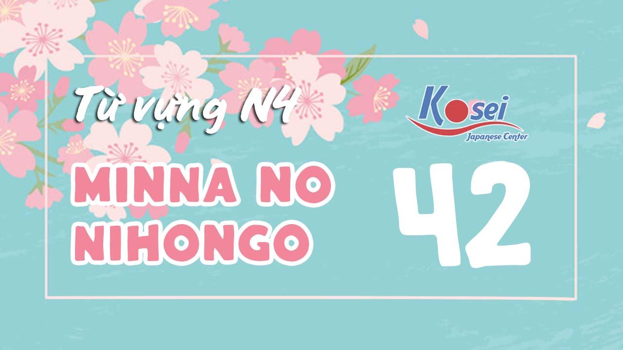 Từ vựng N4 Minna no Nihongo - Bài 42