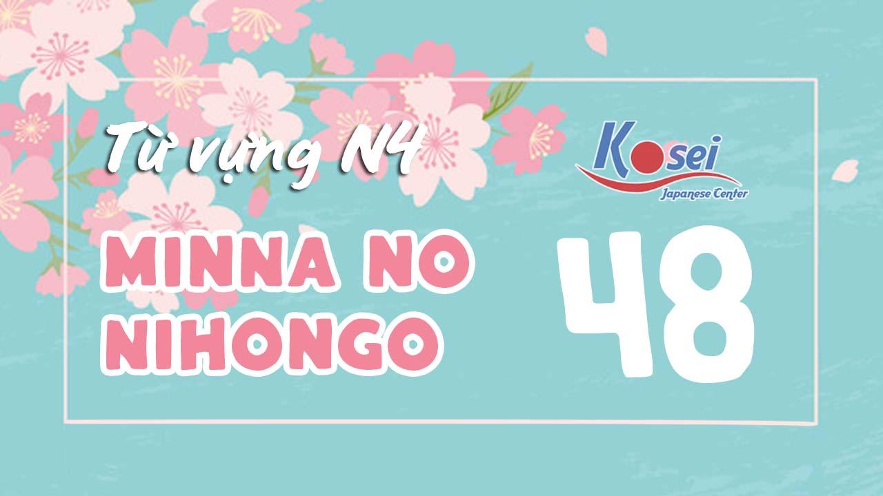 Từ vựng N4 Minna no Nihongo - Bài 48