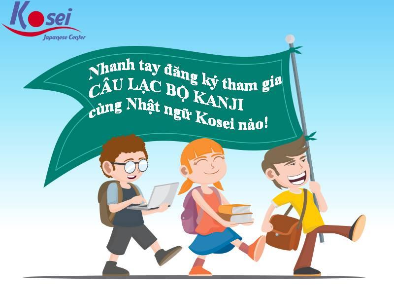 Tại sao bạn nên tham gia câu lạc bộ Kanji cùng Kosei??