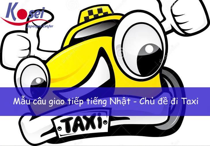Học tiếng Nhật giao tiếp chủ đề: Đi Taxi