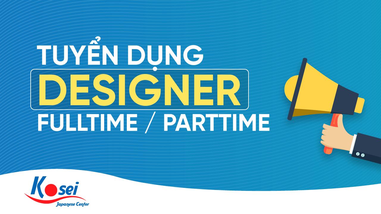 Kosei tuyển dụng Designer Fulltime / Partime 2020 (Không yêu cầu kinh nghiệm)