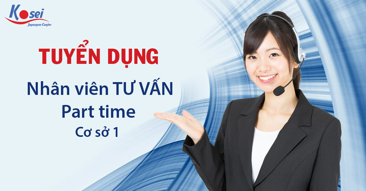 https://kosei.vn/tuyen-dung-nhan-vien-tu-van-part-time-tai-co-so-1-n1254.html