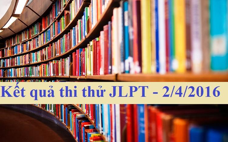 Kết quả thi thử JLPT – ngày 2/4/2016