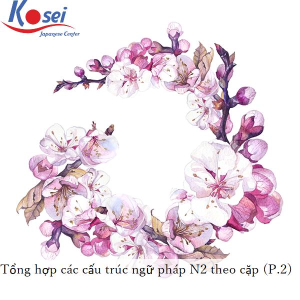 http://kosei.vn/tong-hop-cac-ngu-phap-n2-theo-cap-phan-2-n1542.html
