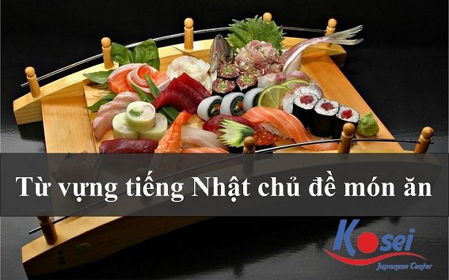 Từ vựng tiếng Nhật chủ đề món ăn