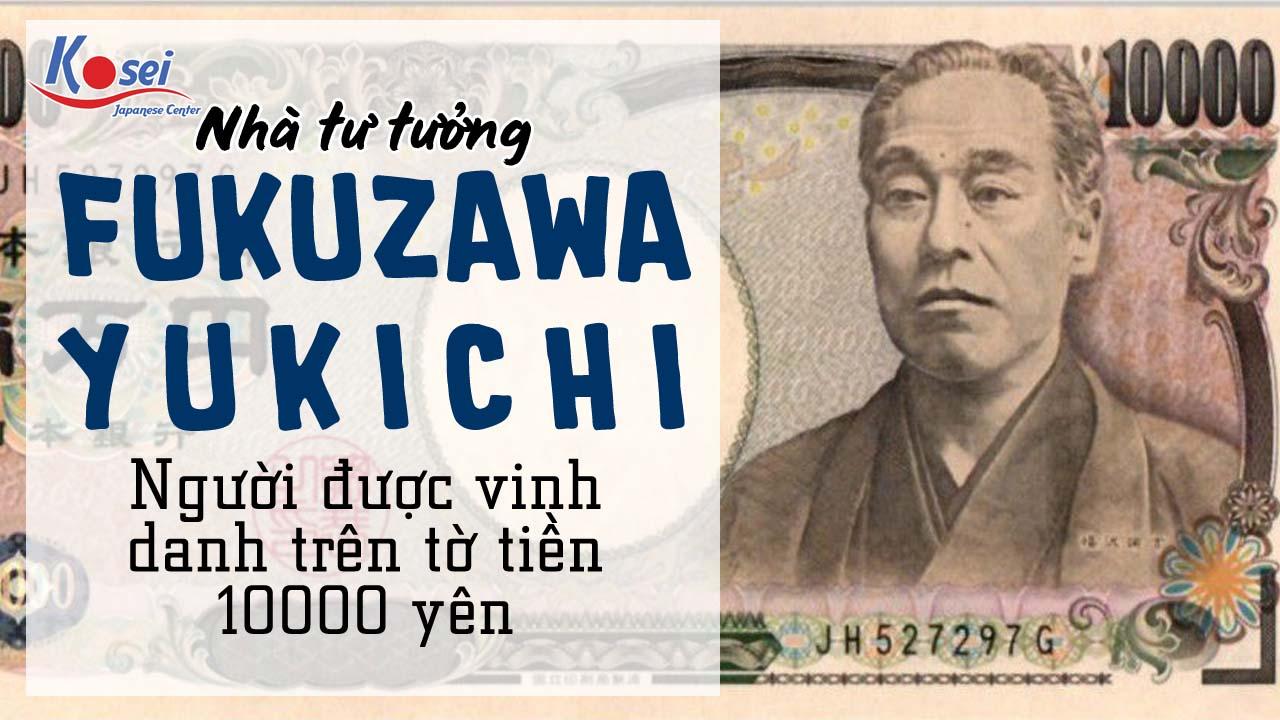https://kosei.vn/fukuzawa-yukichi-nha-tu-tuong-tien-bo-tren-to-1-man-33-n3027.html